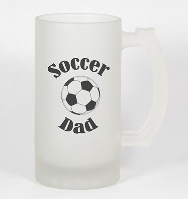 Soccer Dad #162 - Funny 16oz Frosted Glass Beer Stein Cup Sports Father Parents