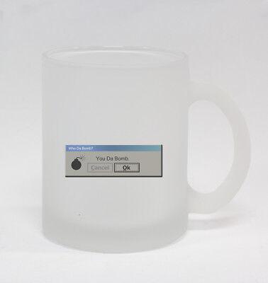 You Da Bomb #368 - Funny 10oz Frosted Glass Coffee Mug Mac Apple Retro Computer