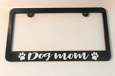 Dog Mom License Plate Frame NEW Pet Owner Animal Lover Fur Baby