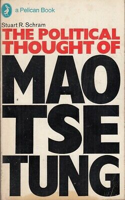 The Political Thought of Mao Tse-tung, Enlarged... - S R Schram - Acceptable