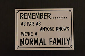 normal-family-funny-house-sign-plastic-A5-HOLED-DRILLED-xmas-birthday-present