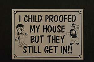 child-proofed-funny-house-sign-plastic-A5-HOLED-DRILLED-xmas-birthday-present