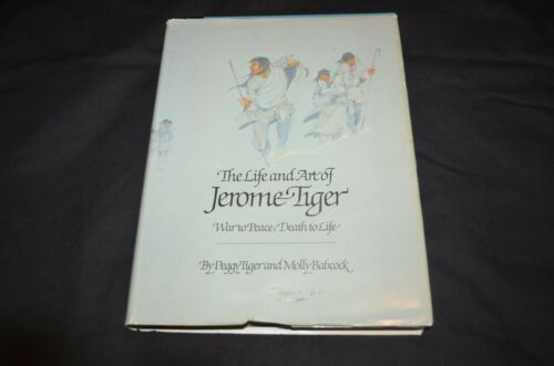 The Life and Art of Jerome Tiger by Molly Babcock & Peggy Tiger 1980, Hardcover