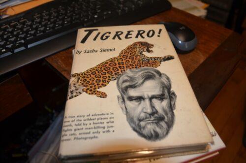 Tigrero by Sasha Siemel 1953 - 1st Edition/3rd Printing October 1953 - HC w/DJ