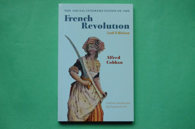 The Social Interpretation of the French Revolution by Alfred Cobban...