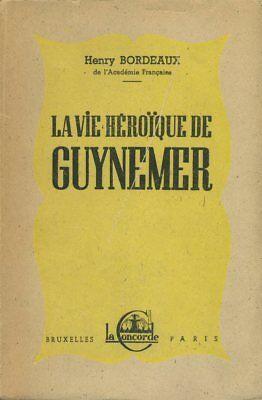 La vie héroïque de Guynemer - Henry Bordeaux - 1945 - Aviation - 1914-1918