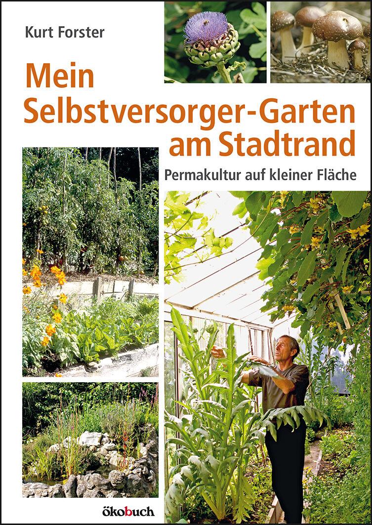 Mein Selbstversorger-Garten am Stadtrand: Permakultur auf kleiner Fläche. Buch