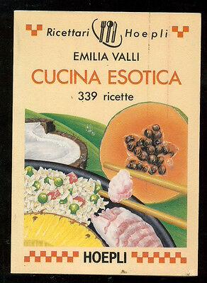 VALLI EMILIA CUCINA ESOTICA HOEPLI 1993 RICETTARI