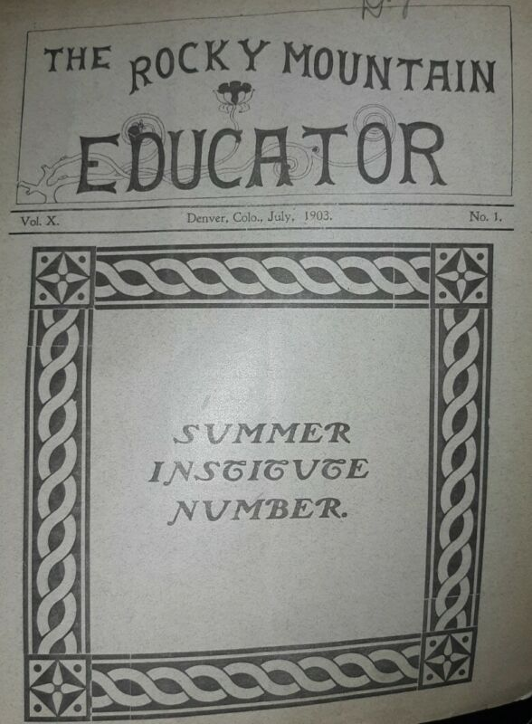 """Vintage Copy Of """"The Rocky Mountain Educator"""" Vol. 10 No. 1 1903 Denver Colorado"""