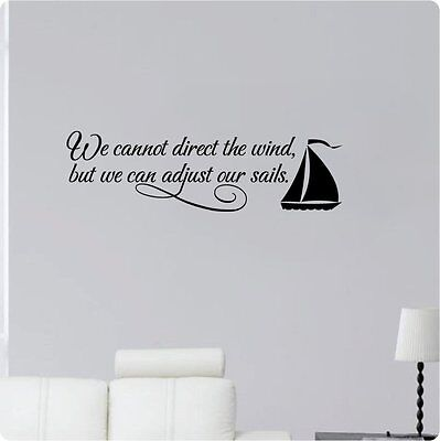 """36"""" We Cannot Direct The Wind, But We Can Adjust Our Sails Wall Decal Sticker"""