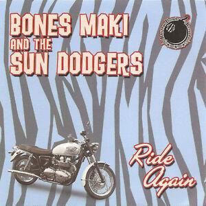 BONES-MAKI-AND-THE-SUN-DODGERS-Ride-Again-CD-new-Rockabilly