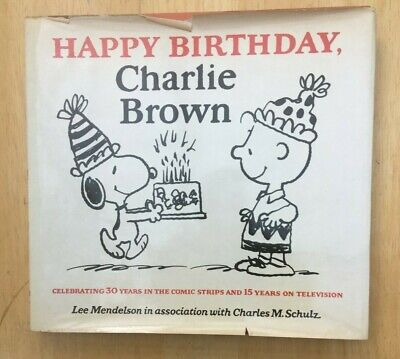 HAPPY BIRTHDAY CHARLIE BROWN First Edition 1979 Hardback with Dust Jacket ()