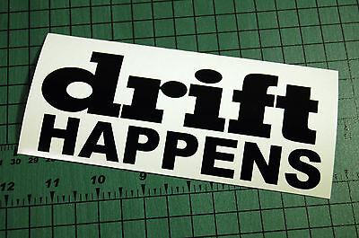 DRIFT HAPPENS Decal Vinyl JDM Euro Drift Lowered illest Fatlace