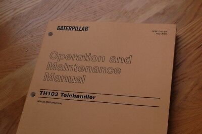 Caterpillar Th103 Telehandler Lift Owner Operator Operation Maintenance Manual