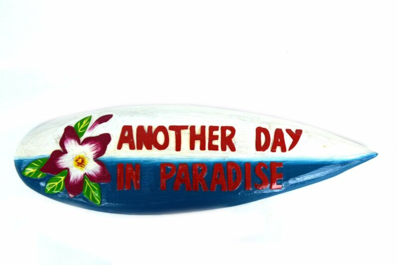 ANOTHER DAY PARADISE WOODEN SURFBOARD SIGN 20