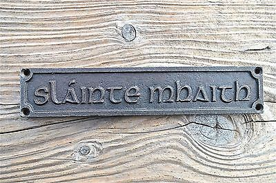 LOVELY GAELIC VINTAGE STYLE CAST IRON SIGN SLAINTE MAHAITH GOOD HEALTH PUB SIGN