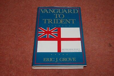 Vanguard to Trident: British Naval Policy Since World War II, Grove, Eric J., Go