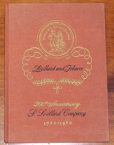 Lorillard & Tobacco 200th Anniversary of P. Lorillard Company 1760 - 1960 Book
