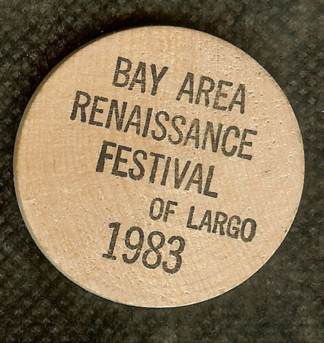 VINTAGE WOODEN NICKEL BAY AREA RENAISSANCE FESTIVAL OF LARGO 1983 - NOW TAMPA FL