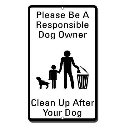 Please Be A Responsible Dog Owner Clean Up After Your Dog  Novelty Metal Sign