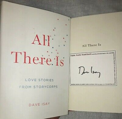 SIGNED Dave Isay Autographed Book All There Is Love Stories from StoryCorps HC