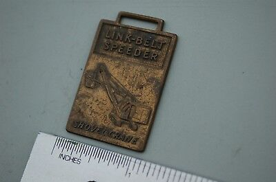Link Belt Speeder Shovel Crane Dragline Crawler Excavator Watch Fob Brass Old
