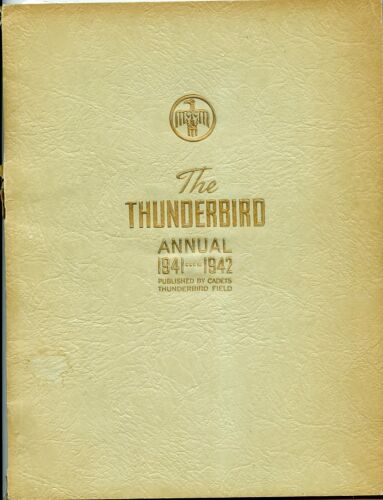 1941-1942 Thunderbird Field Annual - Cadets / Military and War -Arizona Yearbook