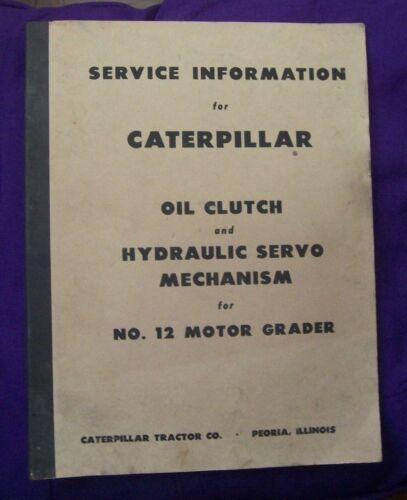 Service Information Caterpillar Oil Clutch & Hydraulic Servo No. 12 Motor Grader