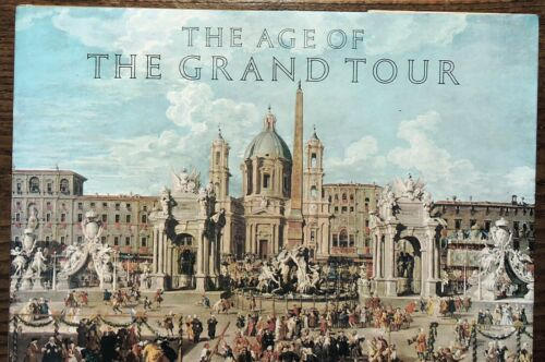 """Book- The Age of The Grand Tour, Burgess, 18th C travel,arts, large 16"""""""