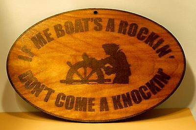 If Me Boats A Rockin  Dont Come A Knockin  Laser Engraved  Dock Sailboat
