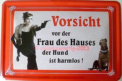 Blechschild 20x30 cm - Spruch: Vorsicht vor der Frau des Hauses...Hund