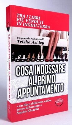 COSA INDOSSARE AL PRIMO APPUNTAMENTO Trisha Ashley NEWTON COMPTON 2014