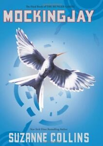 Mockingjay by Suzanne Collins (The Hunger Games, Book 3 of Triology) Hardcover