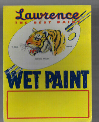 VINTAGE LAWRENCE WET PAINT SIGN 1950s TIGER BRAND The BEST PAINT