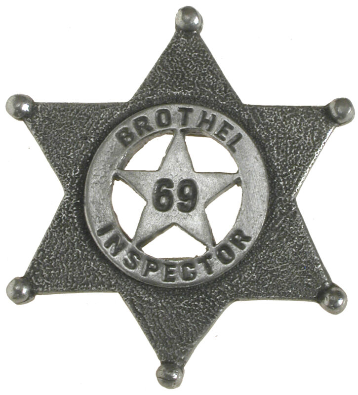 BROTHEL INSPECTOR OLD WEST LAWMAN  BADGE Made in USA 69
