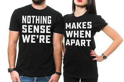 Nothing Makes Sense Funny Couple Matching shirts Best boyfriend Girlfriend