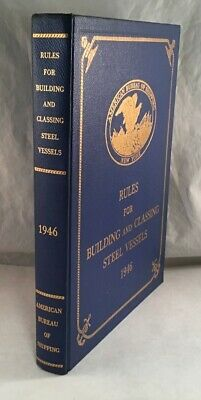 VINTAGE BOOK RULES FOR BUILDING AND CLASSING STEEL VESSELS 1946 SHIPPING (Rules For Building And Classing Steel Vessels)