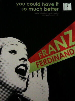 Learn to Play Franz Ferdinand You Could Have it so much Better Album GUITAR