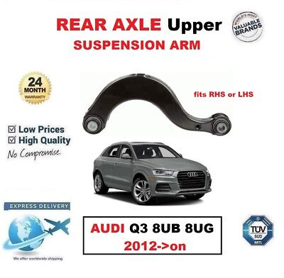 REAR AXLE Upper SUSPENSION CONTROL ARM for AUDI Q3 8UB 8UG 2012->on fits LHS/RHS