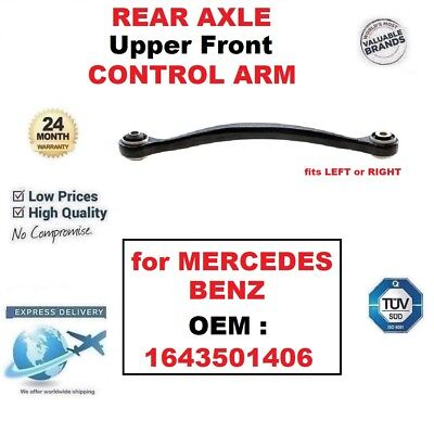 REAR AXLE Upper Front SUSPENSION CONTROL ARM for MERCEDES BENZ OEM : 1643501406