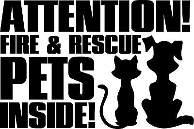 Attention Fire & Rescue Pets Inside Decal Window Sticker Save our Dog Cat Life