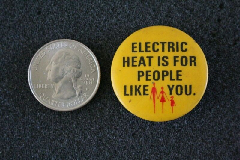 Electric Heat Is For People Like You Vintage Advertising Pin Pinback Button