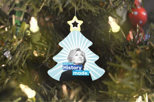 Hillary Clinton History Made Christmas Tree Ornament