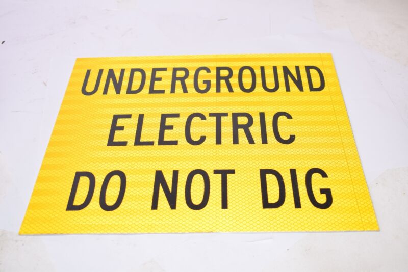 NEW Underground Electric Do Not Dig Reflective Sign 14