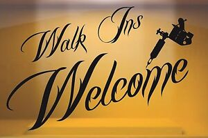 walk ins welcome tattoo window shop front vinyl sticker