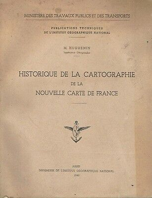 M. HUGUENIN HISTORICAL THE MAPPING OF THE NEW MAP FRANCE IGN