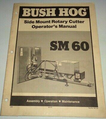 Bush Hog Sm 60 Sm60 Side Mount Rotary Mower Cutter Operators Maintenance Manual