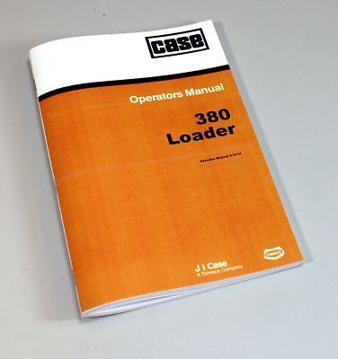 Case 380 380ll Loader Landscaper Tractor Backhoe Owner Operators Manual