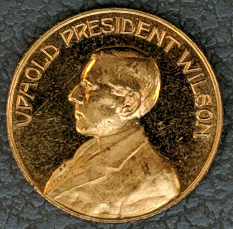 1914 Uphold President Wilson campaign token CHOICE BU and PROOF LIKE