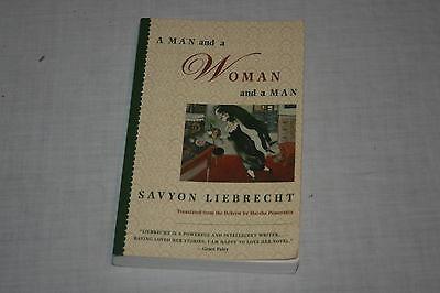 A Man And A Woman And A Man   A Novel By Savyon Liebrecht  2003  Paperback